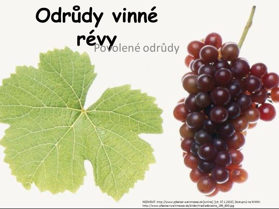 Odrůdy vinné révy Povolené odrůdy NEZNÁMÝ. http://www.pfaelzer-weinmesse.de [online].