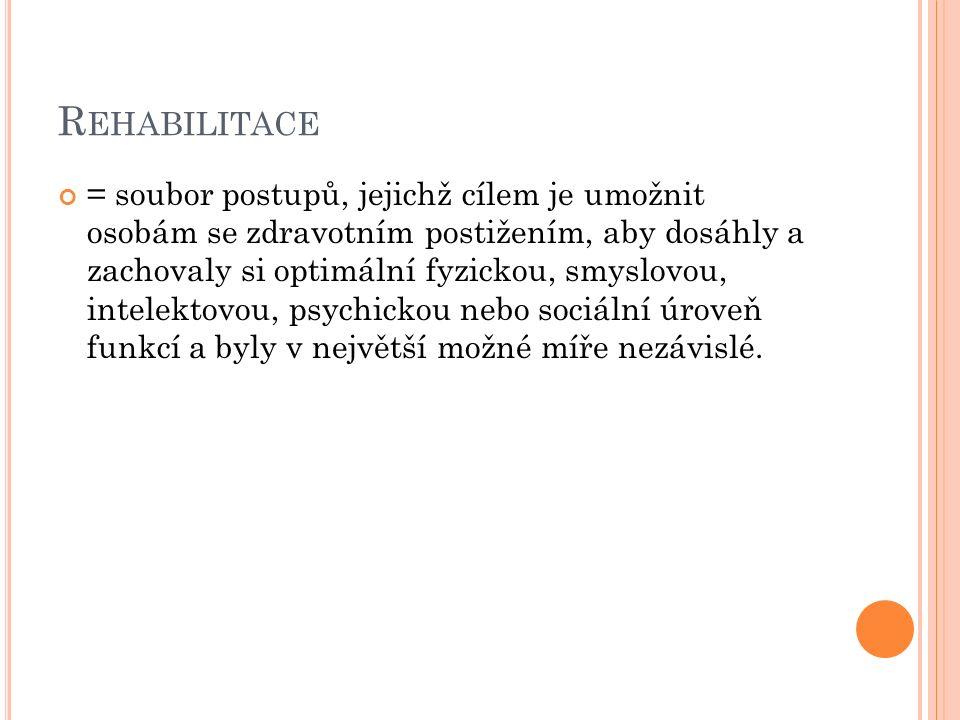 Č LENĚNÍ REHABILITACE Zdravotní rehabilitace – zahrnuje např.
