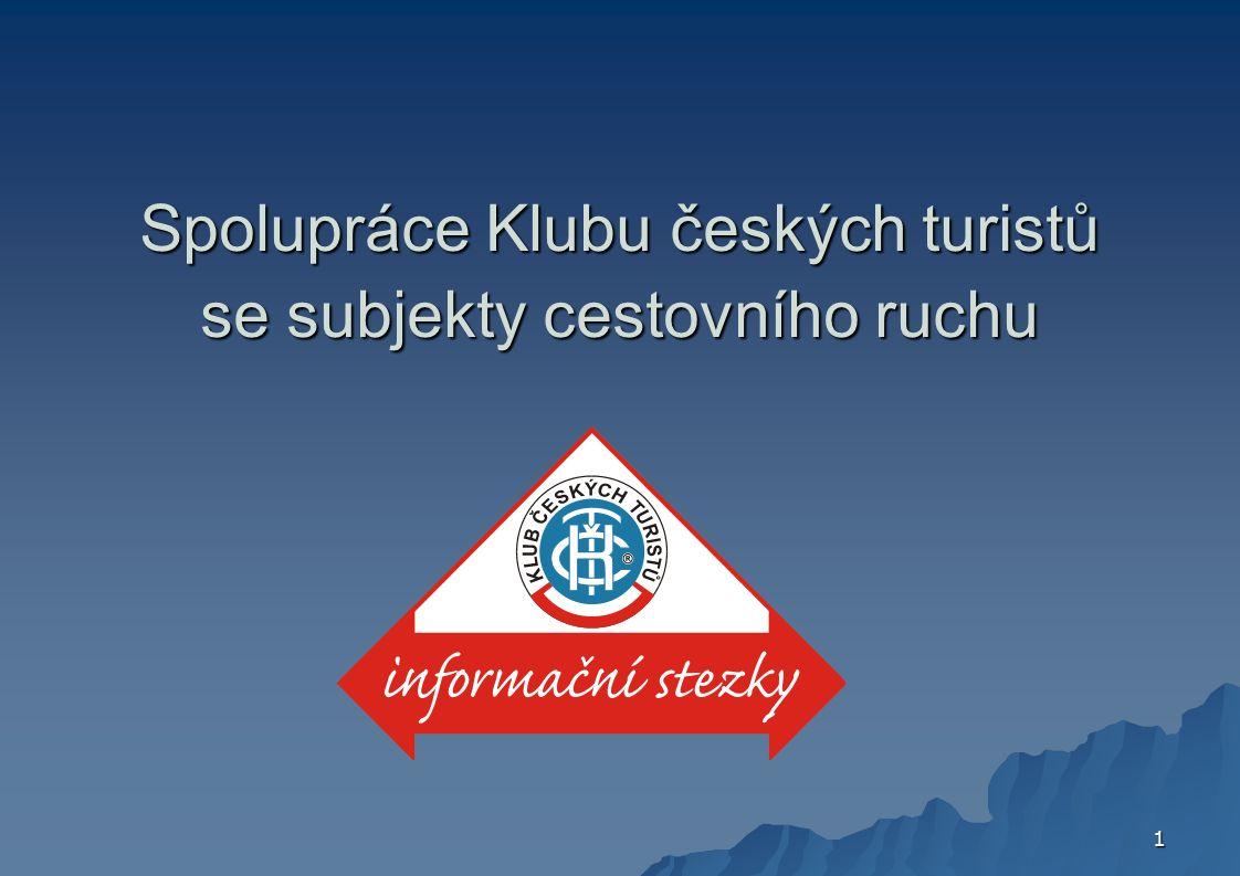 1 Spolupráce Klubu českých turistů se subjekty cestovního ruchu