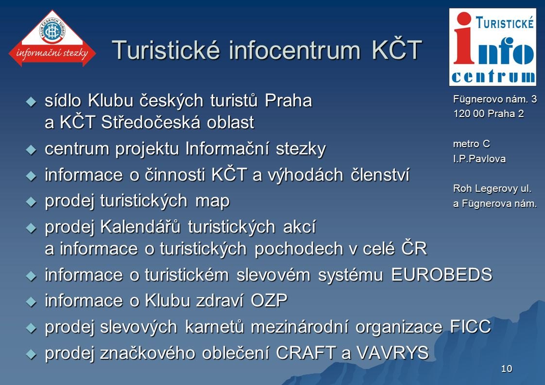 10 Fügnerovo nám.3 120 00 Praha 2 metro C I.P.Pavlova Roh Legerovy ul.