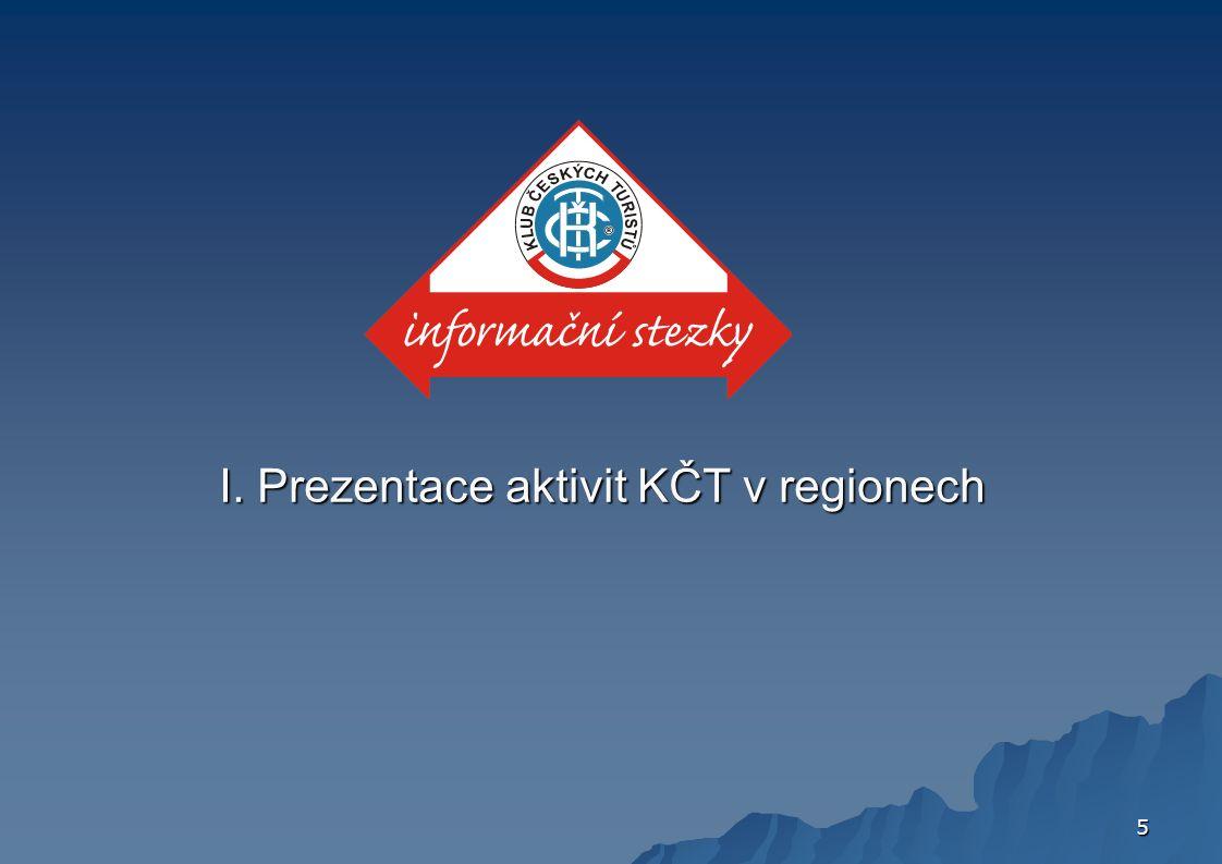 5 I. Prezentace aktivit KČT v regionech
