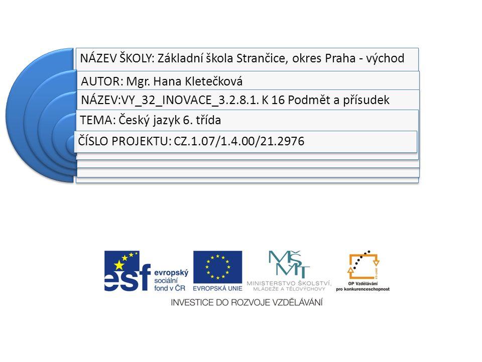 NÁZEV ŠKOLY: Základní škola Strančice, okres Praha - východ AUTOR: Mgr.