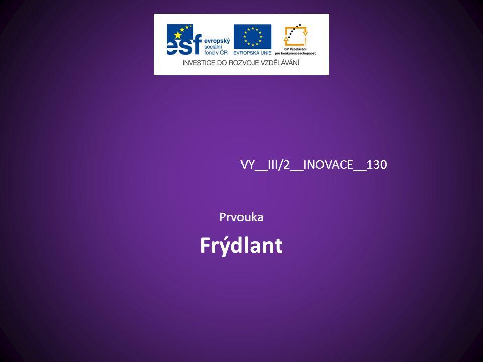 VY__III/2__INOVACE__130 Prvouka Frýdlant