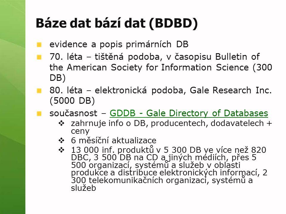 Báze dat bází dat (BDBD) evidence a popis primárních DB 70. léta – tištěná podoba, v časopisu Bulletin of the American Society for Information Science