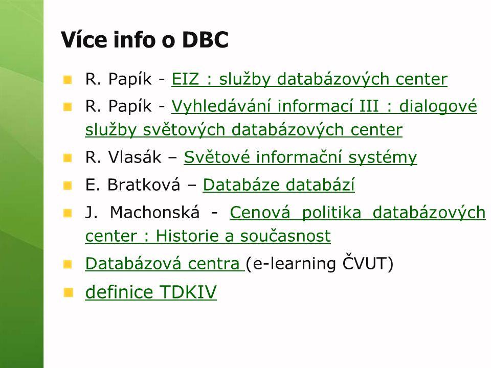Více info o DBC R. Papík - EIZ : služby databázových centerEIZ : služby databázových center R. Papík - Vyhledávání informací III : dialogové služby sv