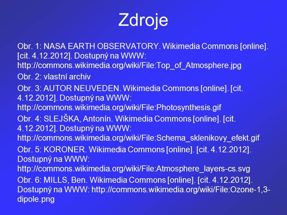 Zdroje Obr. 1: NASA EARTH OBSERVATORY. Wikimedia Commons [online].