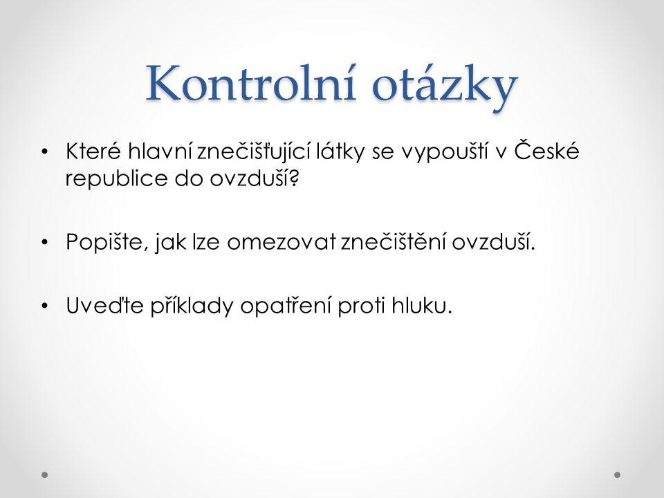 Kontrolní otázky Které hlavní znečišťující látky se vypouští v České republice do ovzduší.