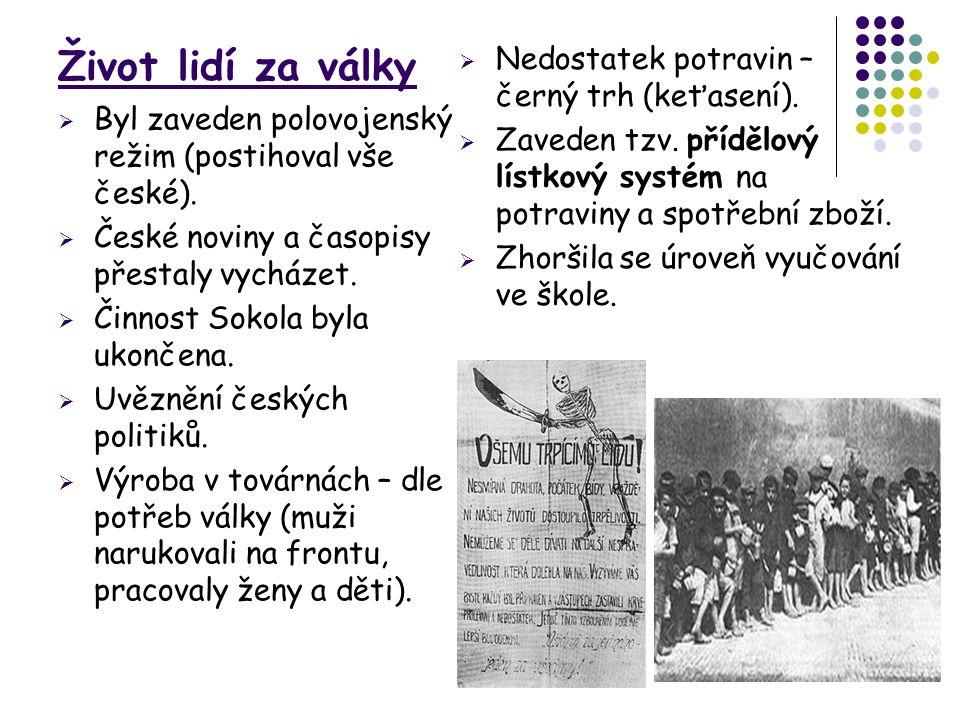 Život lidí za války  Byl zaveden polovojenský režim (postihoval vše české).