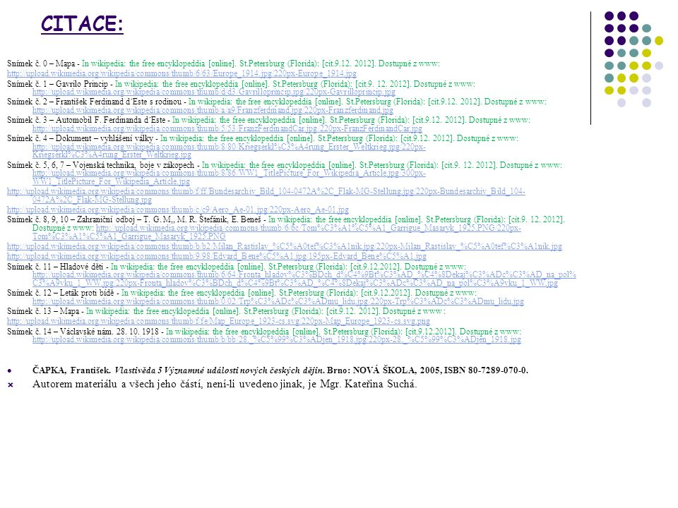 CITACE : Snímek č. 0 – Mapa - In wikipedia: the free encyklopeddia [online]. St.Petersburg (Florida): [cit.9.12. 2012]. Dostupné z www: http://upload.