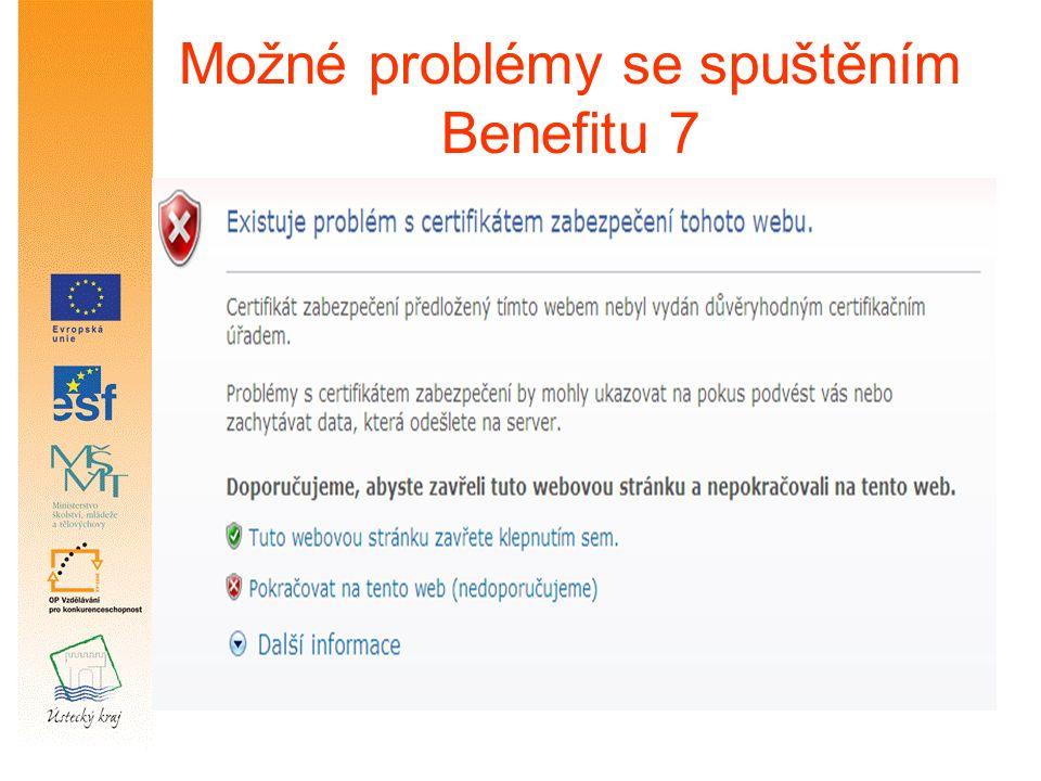 Možné problémy se spuštěním Benefitu 7