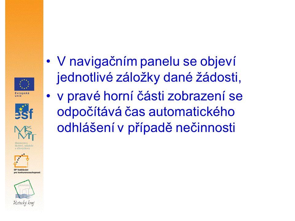 Založení nové žádosti v navigačním panelu je třeba vybrat NOVÁ ŽÁDOST, v seznamu formulářů je třeba vybrat OP VK – OP Vzdělávání pro konkurenceschopnost, v OP VK je třeba vybrat danou oblast podpory (tj.