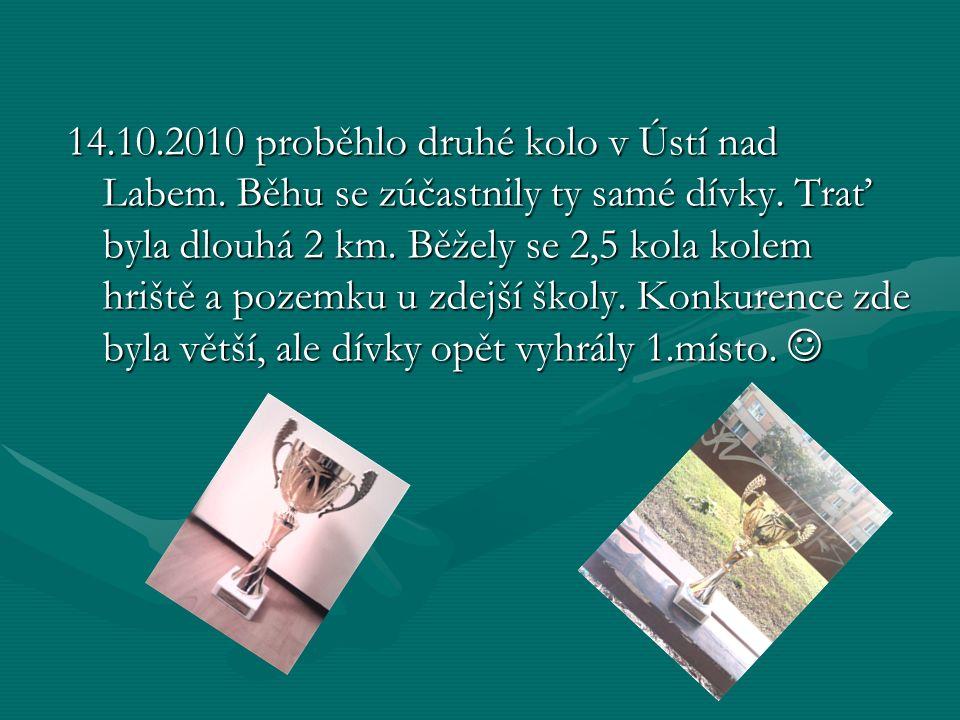 14.10.2010 proběhlo druhé kolo v Ústí nad Labem. Běhu se zúčastnily ty samé dívky. Trať byla dlouhá 2 km. Běžely se 2,5 kola kolem hriště a pozemku u