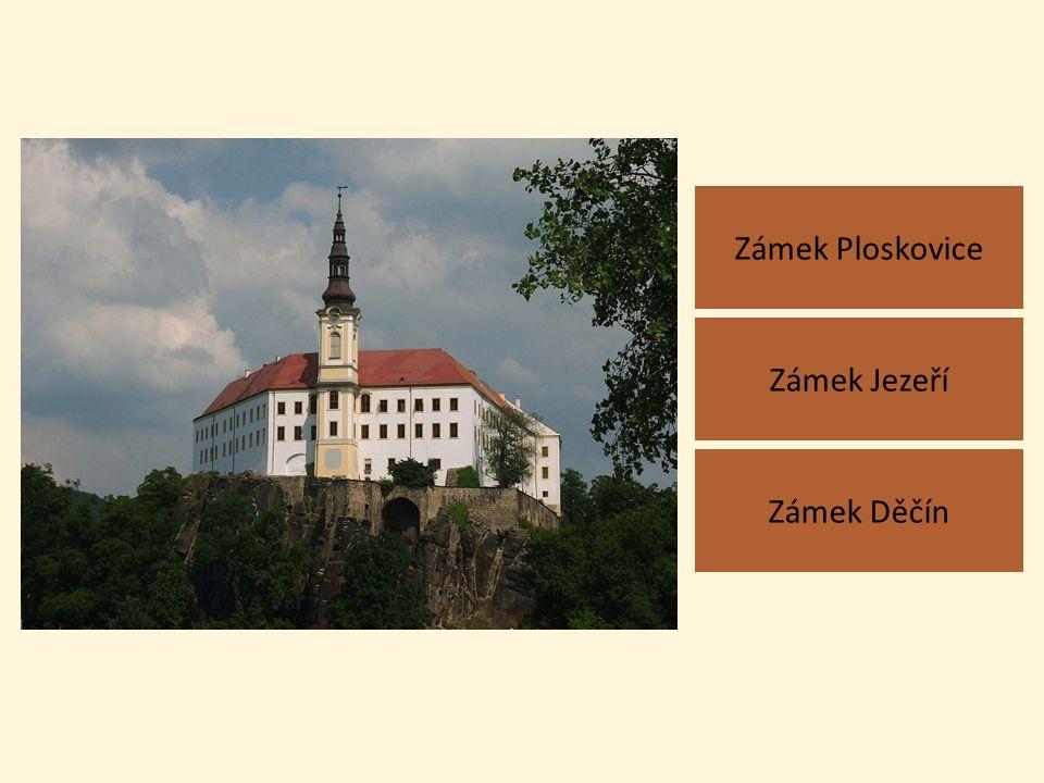 Zámek Ploskovice Zámek Děčín Zámek Jezeří
