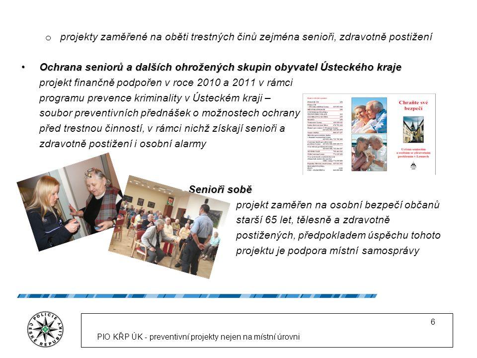 o projekty zaměřené na oběti trestných činů zejména senioři, zdravotně postižení Ochrana seniorů a dalších ohrožených skupin obyvatel Ústeckého krajeO