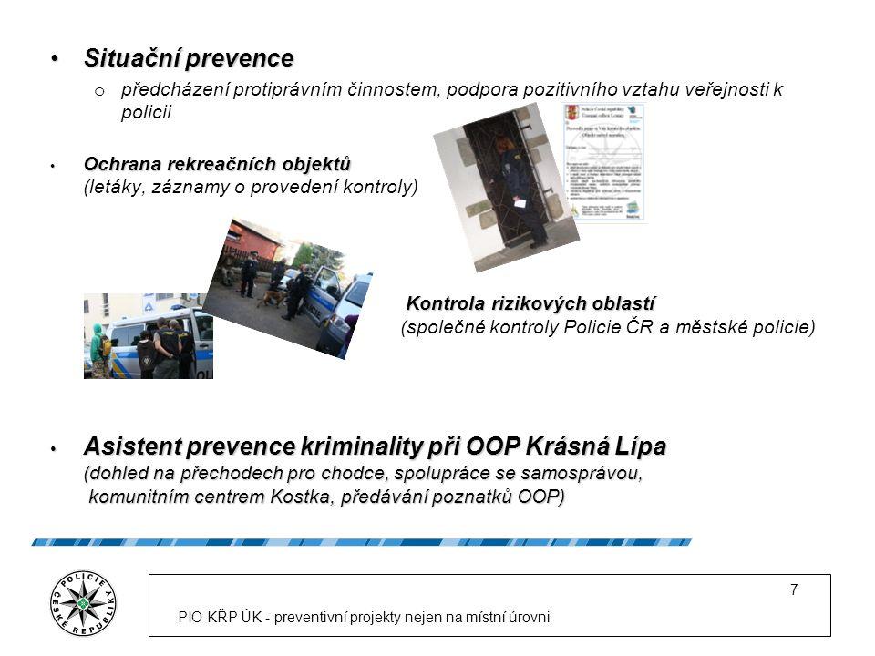 Situační prevenceSituační prevence o předcházení protiprávním činnostem, podpora pozitivního vztahu veřejnosti k policii Ochrana rekreačních objektů O