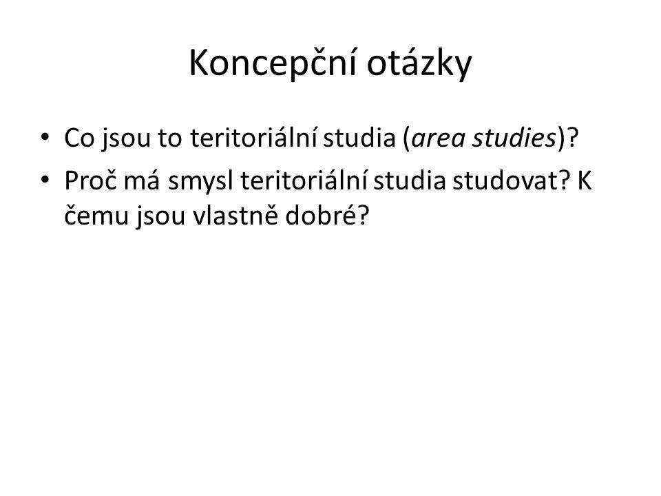 Koncepční otázky Co jsou to teritoriální studia (area studies).