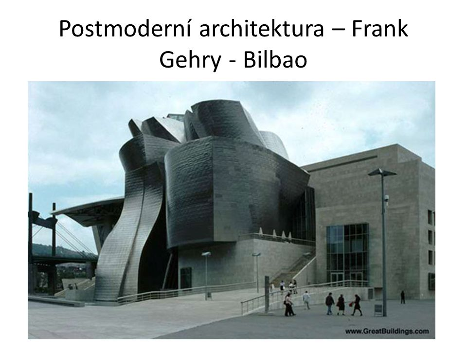 Postmoderní architektura – Frank Gehry - Bilbao