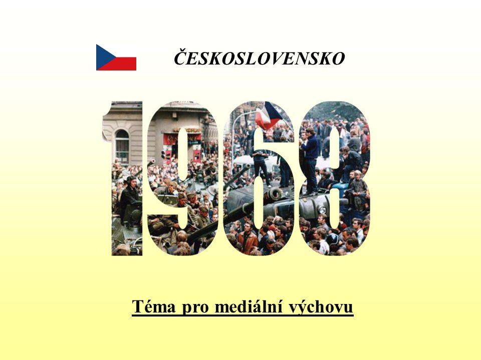 ČESKOSLOVENSKO Téma pro mediální výchovu