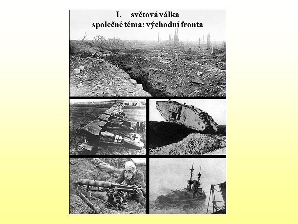 I.světová válka společné téma: východní fronta