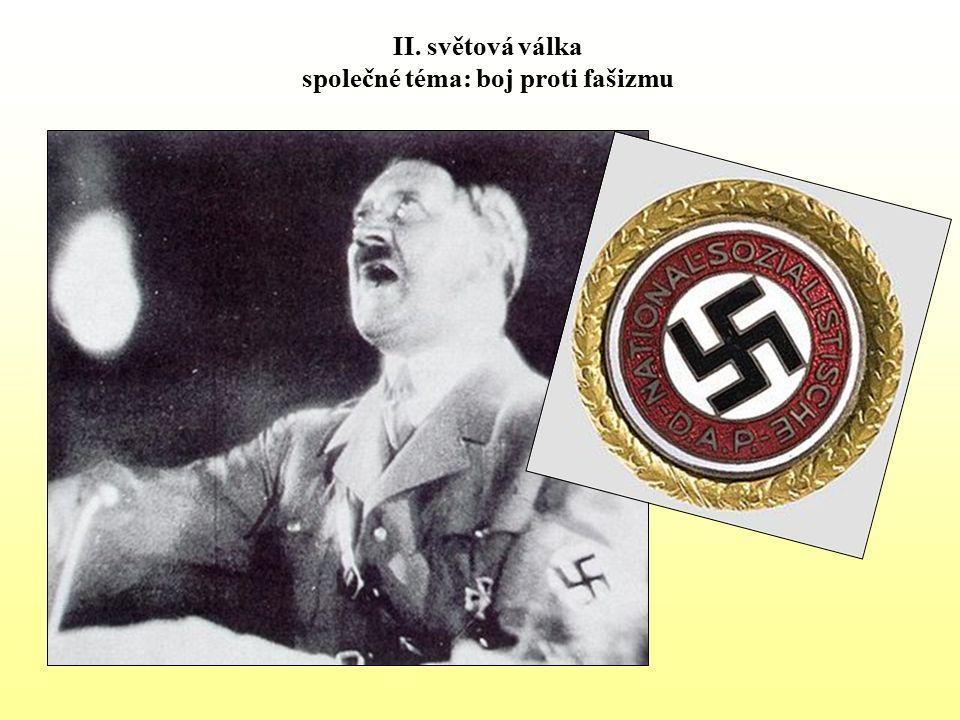 II. světová válka společné téma: boj proti fašizmu