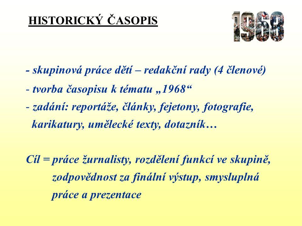 """HISTORICKÝ ČASOPIS PUBLICISTICKÉ TEXTY – využití IT """"Operace Dunaj , jak se také označoval vojenský plán na okupaci Československa v srpnu 1968, se kromě Rumunska zúčastnily všechny státy Varšavské smlouvy."""