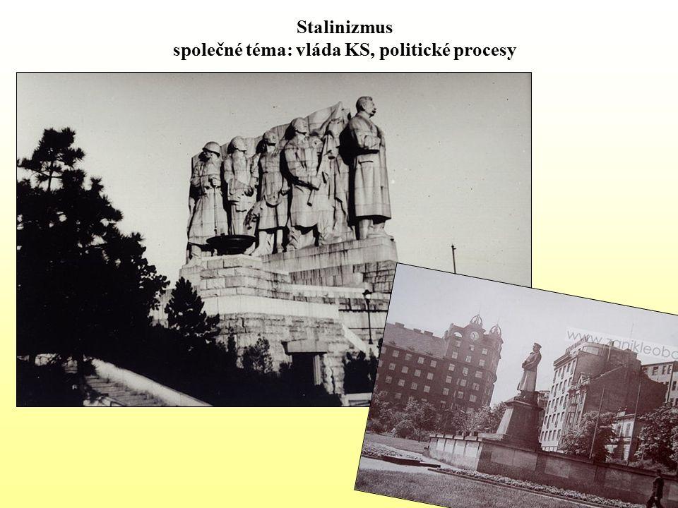 Stalinizmus společné téma: vláda KS, politické procesy