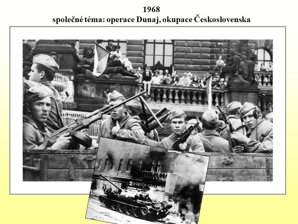 1968 společné téma: operace Dunaj, okupace Československa