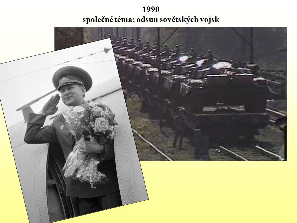 1990 společné téma: odsun sovětských vojsk