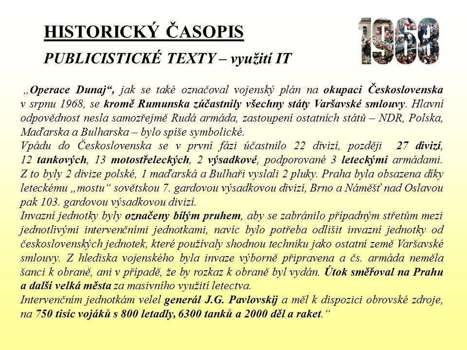 """HISTORICKÝ ČASOPIS PUBLICISTICKÉ TEXTY – využití IT """"Operace Dunaj"""", jak se také označoval vojenský plán na okupaci Československa v srpnu 1968, se kr"""