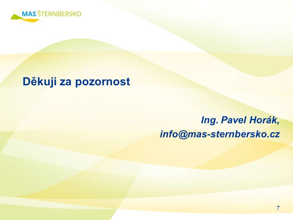 Ing. Pavel Horák, info@mas-sternbersko.cz Děkuji za pozornost 7