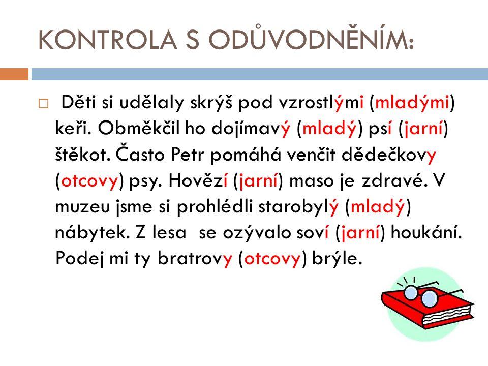 Úkol- Doplňte chybějící písmena:  Ptaly se po vás Procházkov_ děti.