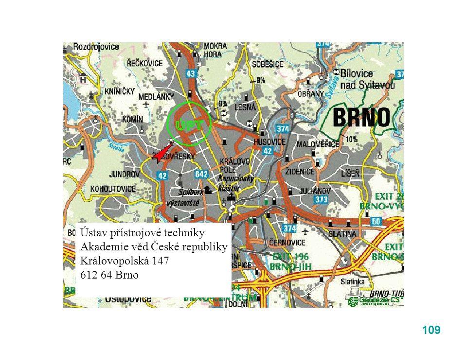 109 Ústav přístrojové techniky Akademie věd České republiky Královopolská 147 612 64 Brno