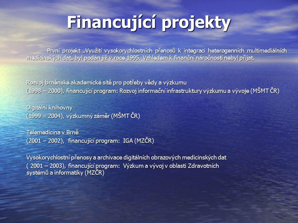 """Financující projekty Financující projekty První projekt """"Využití vysokorychlostních přenosů k integraci heterogenních multimediálních medicínských dat"""" byl podán již v roce 1995."""