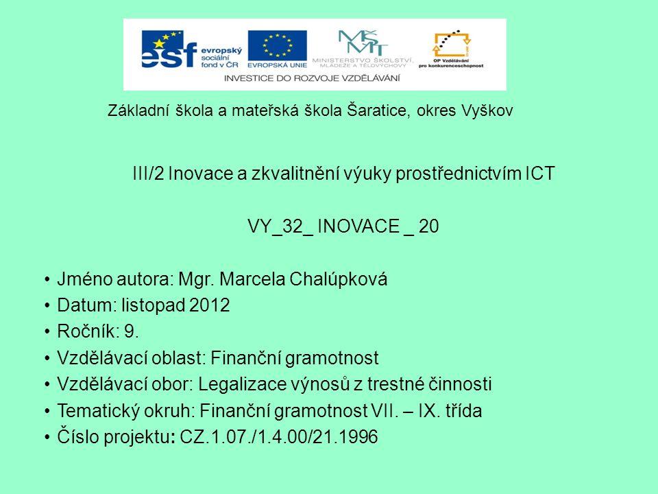 III/2 Inovace a zkvalitnění výuky prostřednictvím ICT VY_32_ INOVACE _ 20 Jméno autora: Mgr.