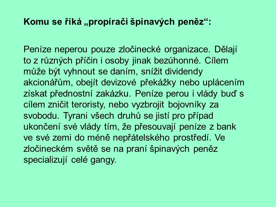 """Komu se říká """"propírači špinavých peněz : Peníze neperou pouze zločinecké organizace."""