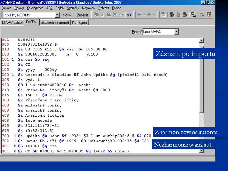 Záznam po importu Zharmonizovaná autorita Nezharmonizovaná aut.