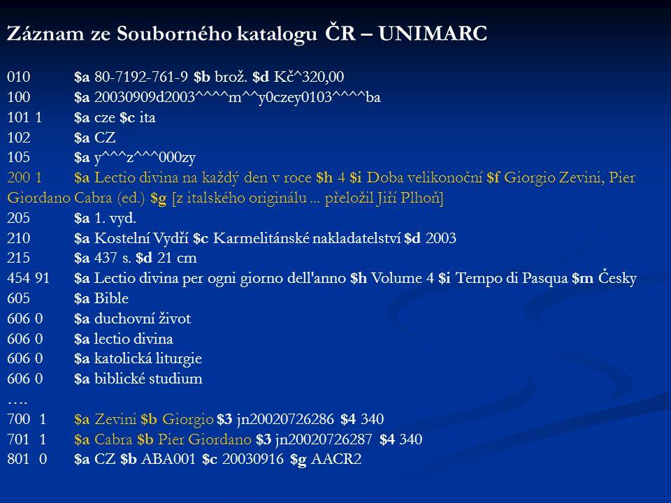 Záznam ze Souborného katalogu ČR – UNIMARC 010 $a 80-7192-761-9 $b brož. $d Kč^320,00 100 $a 20030909d2003^^^^m^^y0czey0103^^^^ba 101 1 $a cze $c ita