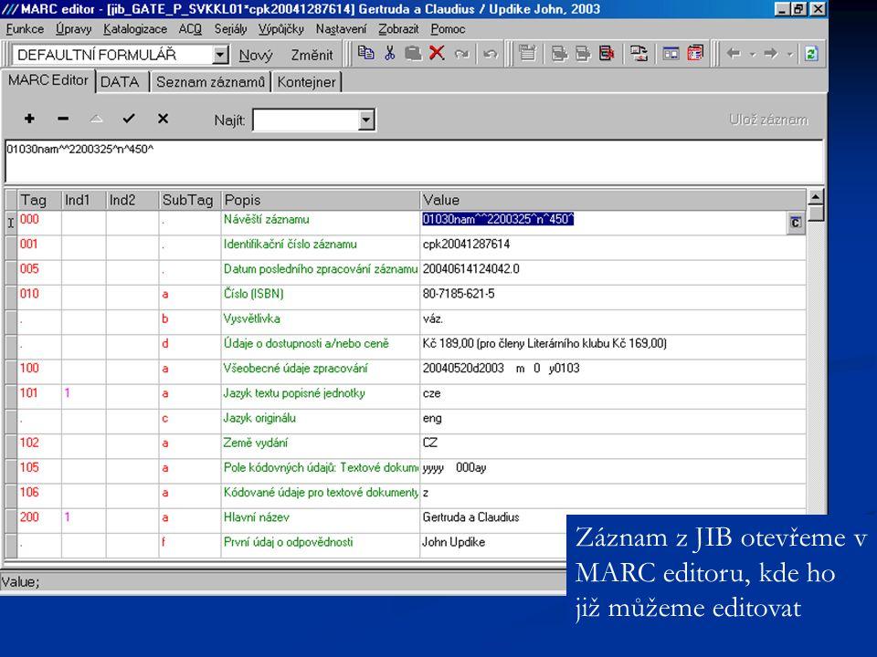Záznam z JIB otevřeme v MARC editoru, kde ho již můžeme editovat