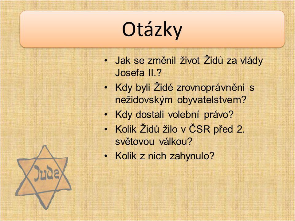 Otázky Jak se změnil život Židů za vlády Josefa II..