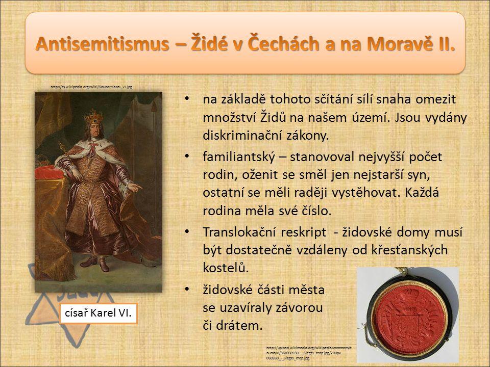 Vláda Josefa II.vydal řadu zákonů upravující postavení Židů u nás.