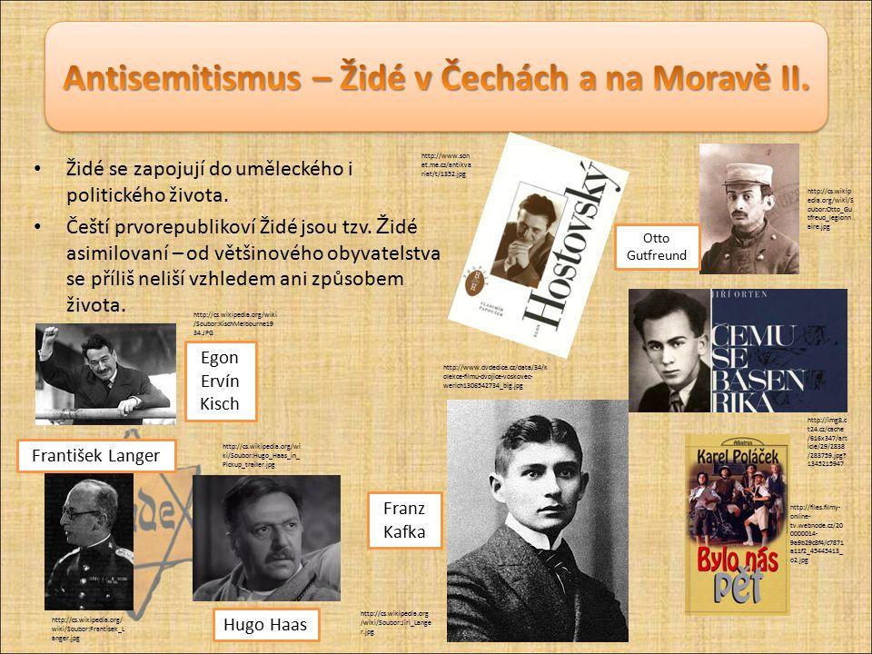 Židé se zapojují do uměleckého i politického života. Čeští prvorepublikoví Židé jsou tzv. Ž idé asimilovaní – od většinového obyvatelstva se příliš ne