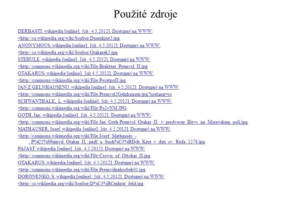 Použité zdroje DERBASTI. wikipedia [online]. [cit.
