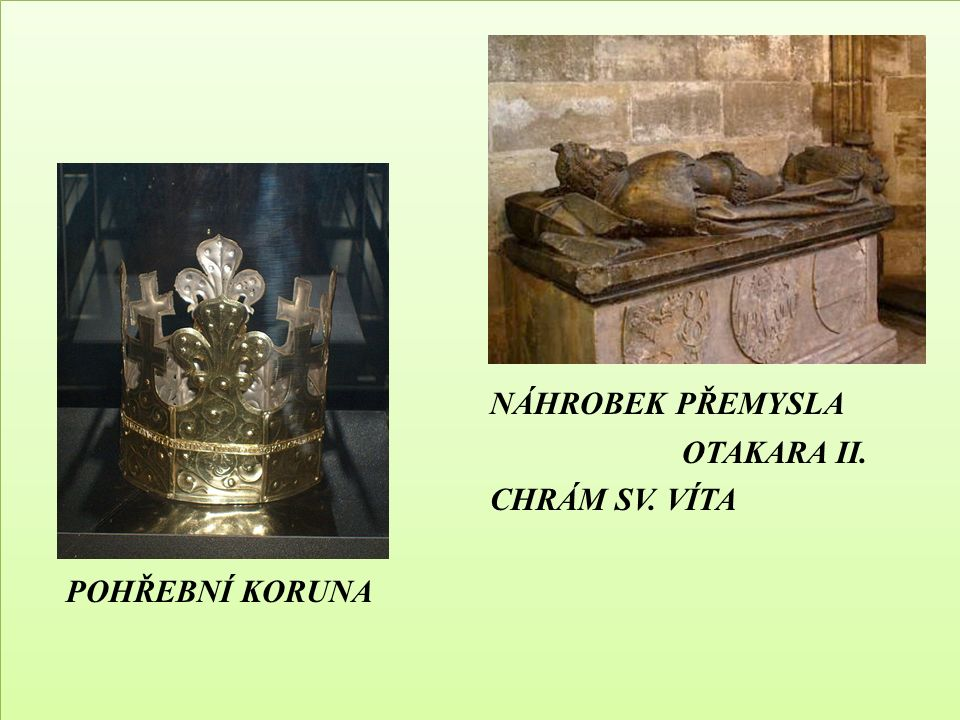 NÁHROBEK PŘEMYSLA OTAKARA II. CHRÁM SV. VÍTA POHŘEBNÍ KORUNA NÁHROBEK PŘEMYSLA OTAKARA II.