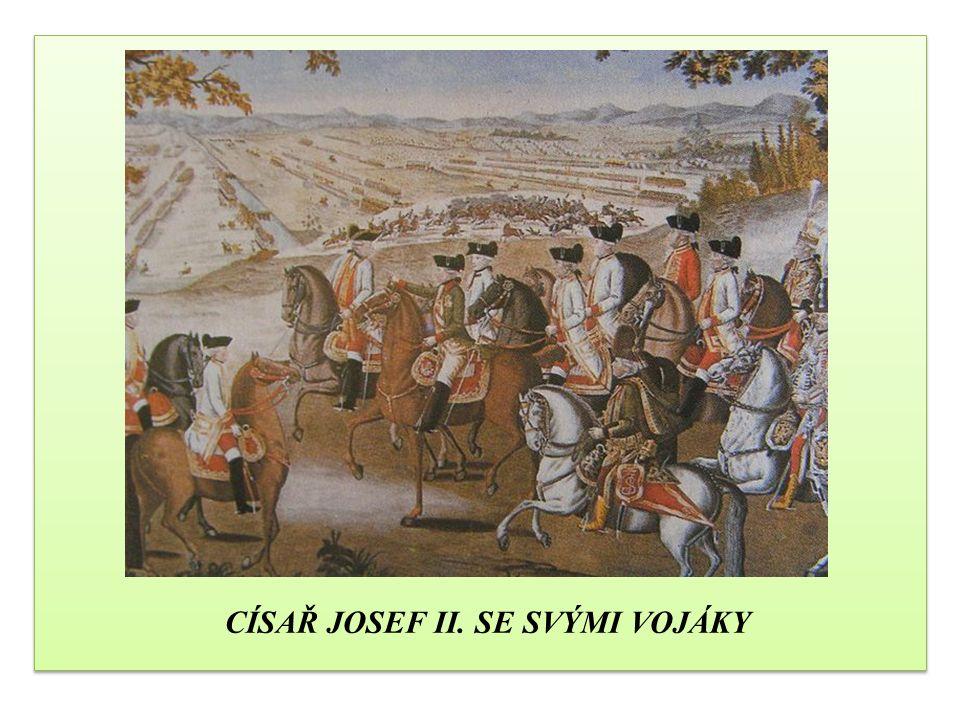 CÍSAŘ JOSEF II. SE SVÝMI VOJÁKY