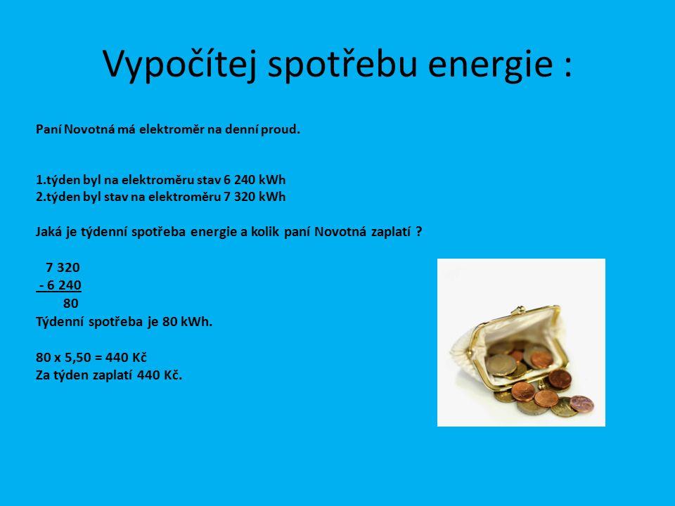 Vypočítej spotřebu energie : Paní Novotná má elektroměr na denní proud.