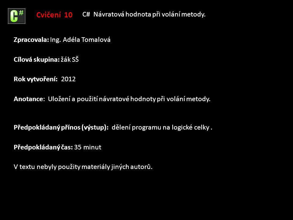 Anotance: Uložení a použití návratové hodnoty při volání metody.