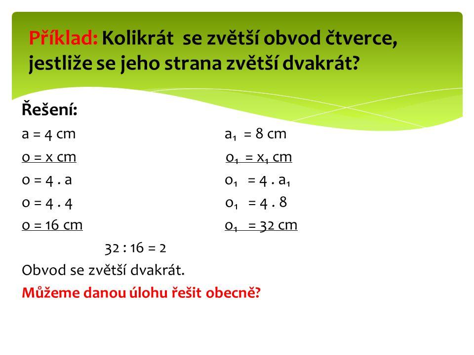 Příklad: Kolikrát se zvětší obvod čtverce, jestliže se jeho strana zvětší dvakrát.