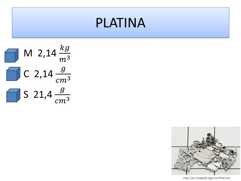PLATINA http://en.wikipedia.org/wiki/Platinum