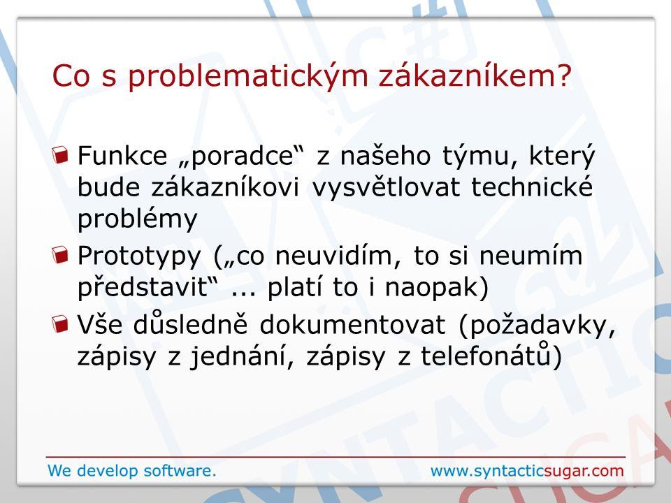 """Co s problematickým zákazníkem? Funkce """"poradce"""" z našeho týmu, který bude zákazníkovi vysvětlovat technické problémy Prototypy (""""co neuvidím, to si n"""