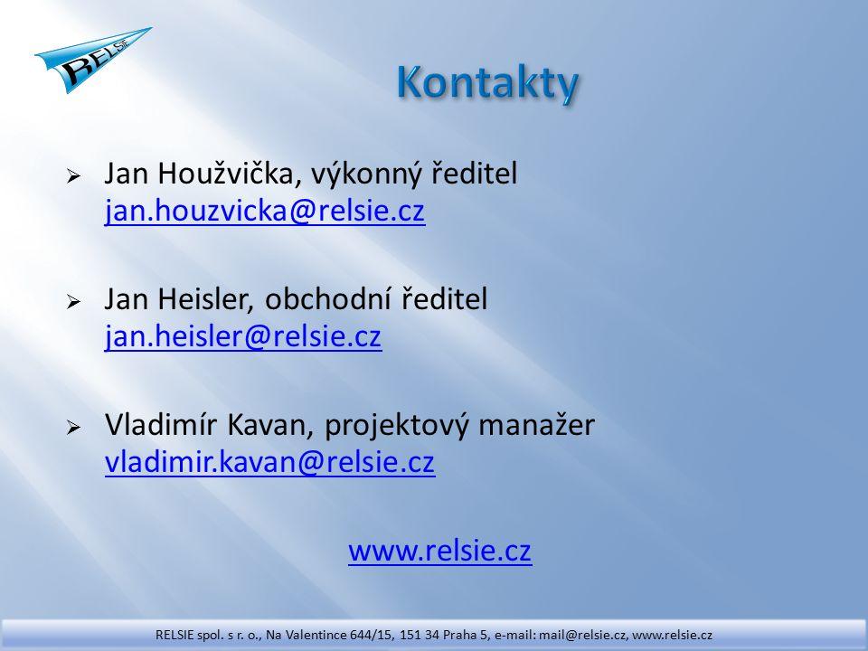  Jan Houžvička, výkonný ředitel jan.houzvicka@relsie.cz jan.houzvicka@relsie.cz  Jan Heisler, obchodní ředitel jan.heisler@relsie.cz jan.heisler@relsie.cz  Vladimír Kavan, projektový manažer vladimir.kavan@relsie.cz vladimir.kavan@relsie.cz www.relsie.cz RELSIE spol.